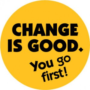Change-Is-Good-Right you go